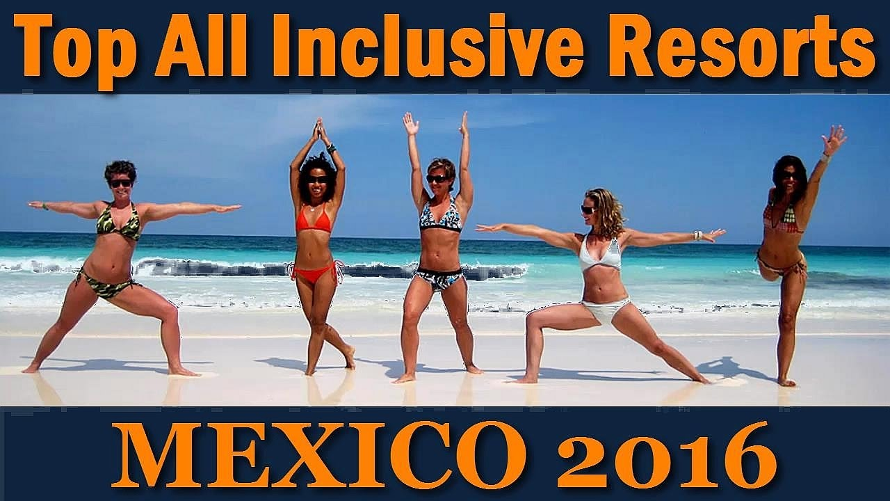 Mexico Top 10 All Inclusive Resorts Hotels Youtube