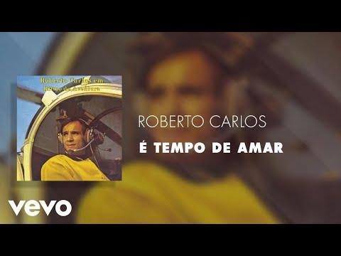 Roberto Carlos - É Tempo de Amar (Áudio Oficial)