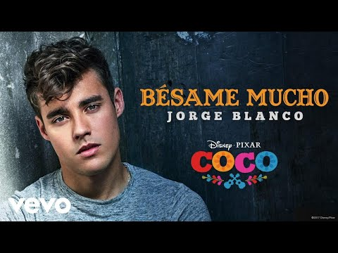 Jorge Blanco - Bésame mucho Inspirado en COCO Only