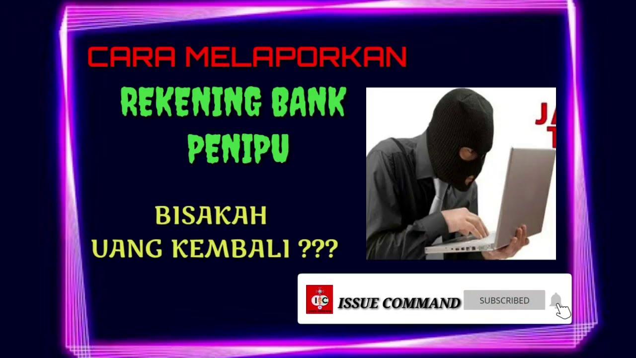 Cara Melaporkan Rekening Bank Penipu Online Bisakah Uang Kita Kembali How To Report A Fraud Youtube