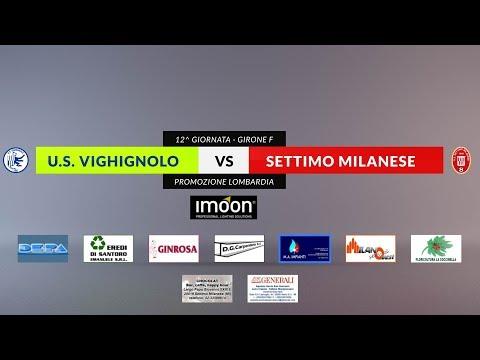 US VIGHIGNOLO Vs SETTIMO MILANESE - 12^ Giornata Campionato Promozione