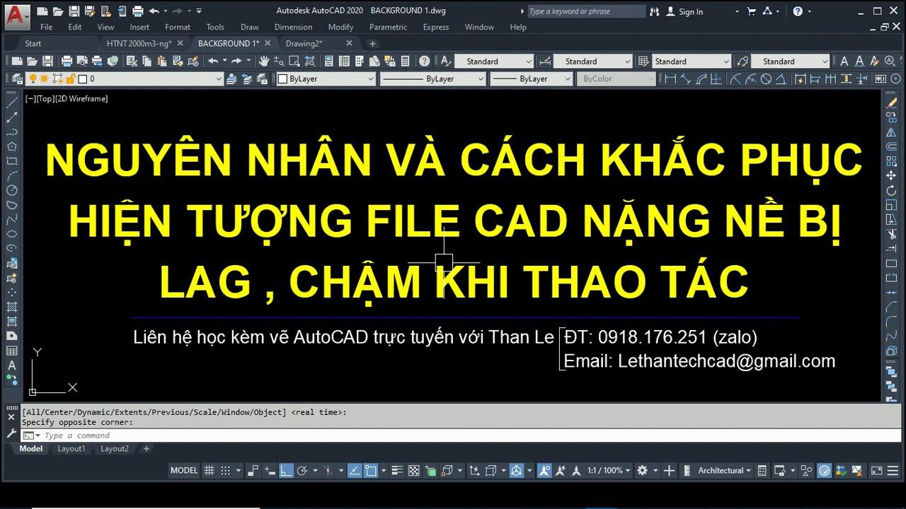 Khắc phục file AutoCAD bị giật lag rất chậm và nặng nề khi thao tác bản vẽ