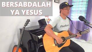 Bersabdalah Ya Yesus || Cover Lagu Rohani