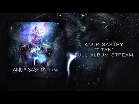 Anup Sastry - Titan - Full EP Stream