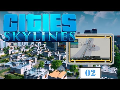 Lets Play Cities Skylines 02 Auf Der Leitung Stehen Youtube