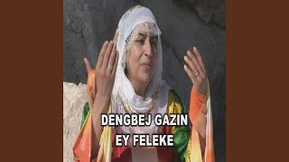 Dengbej Gazın - Ey Feleke