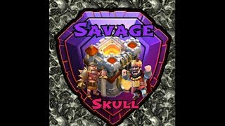 Clash Of Clans, Savage Skull and Savage Seven, The One, OneLove