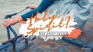 Holy Spirit — Our Great Helper | Pastor Ray Garcia | April 11, 2021