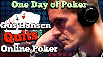 The day that Gus Hansen decided to quit online poker