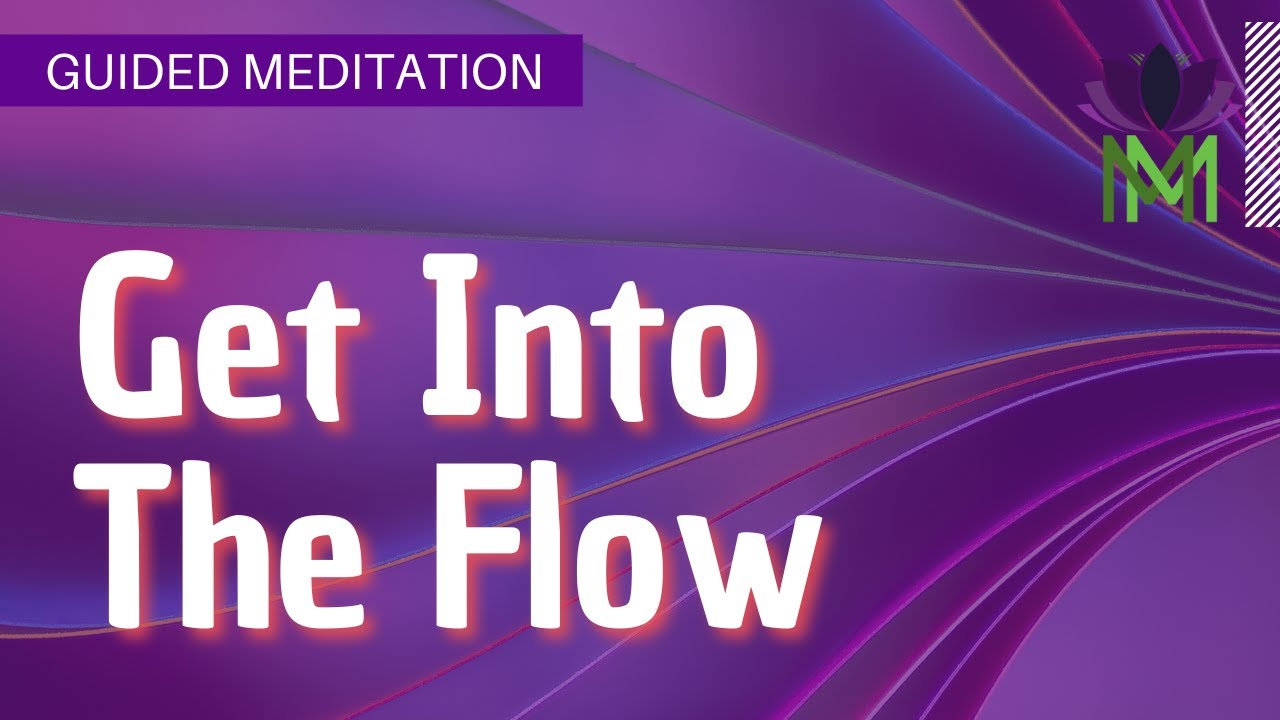 Get Into The Flow morning meditation to get into the flow and focus--voice only version