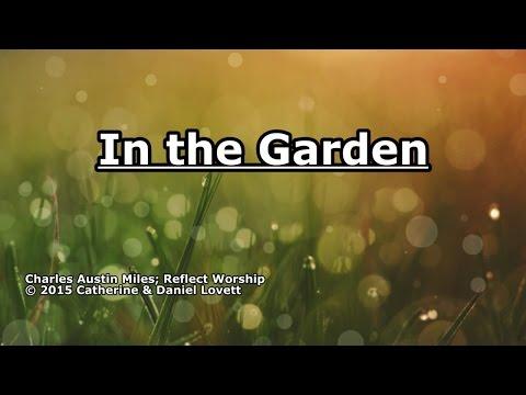 In the Garden - Reflect Worship - Lyrics
