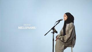 Melepasmu - Drive (Cover by Mitty Zasia)