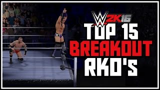 WWE 2K16  - Top 15 Breakout RKOs! Entrance Breakout RKOs Outta Nowhere! (WWE 2K16 Countdown)