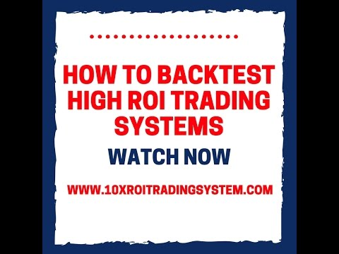 How to Backtest the High ROI Trading Systems-Part One | The