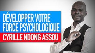 Séminaire : Développer votre force psychologique (Cyrille Ndong Assou)