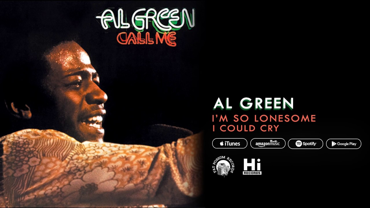 al-green-i-m-so-lonesome-i-could-cry-official-audio-al-green