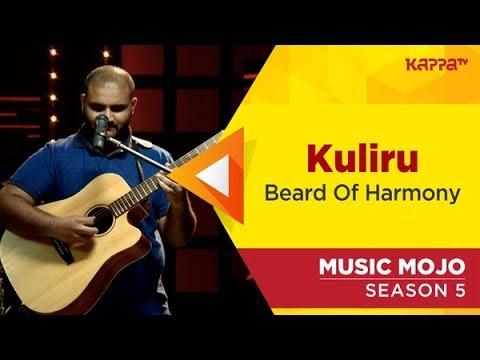 Kuliru - Beard Of Harmony - Music Mojo Season 5 - Kappa TV
