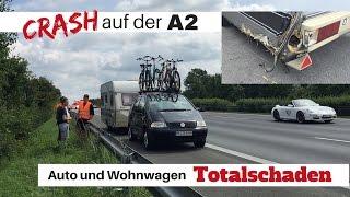 Unfall auf der A2 - Auto und Wohnwagen Totalschaden - so schnell kann es gehen