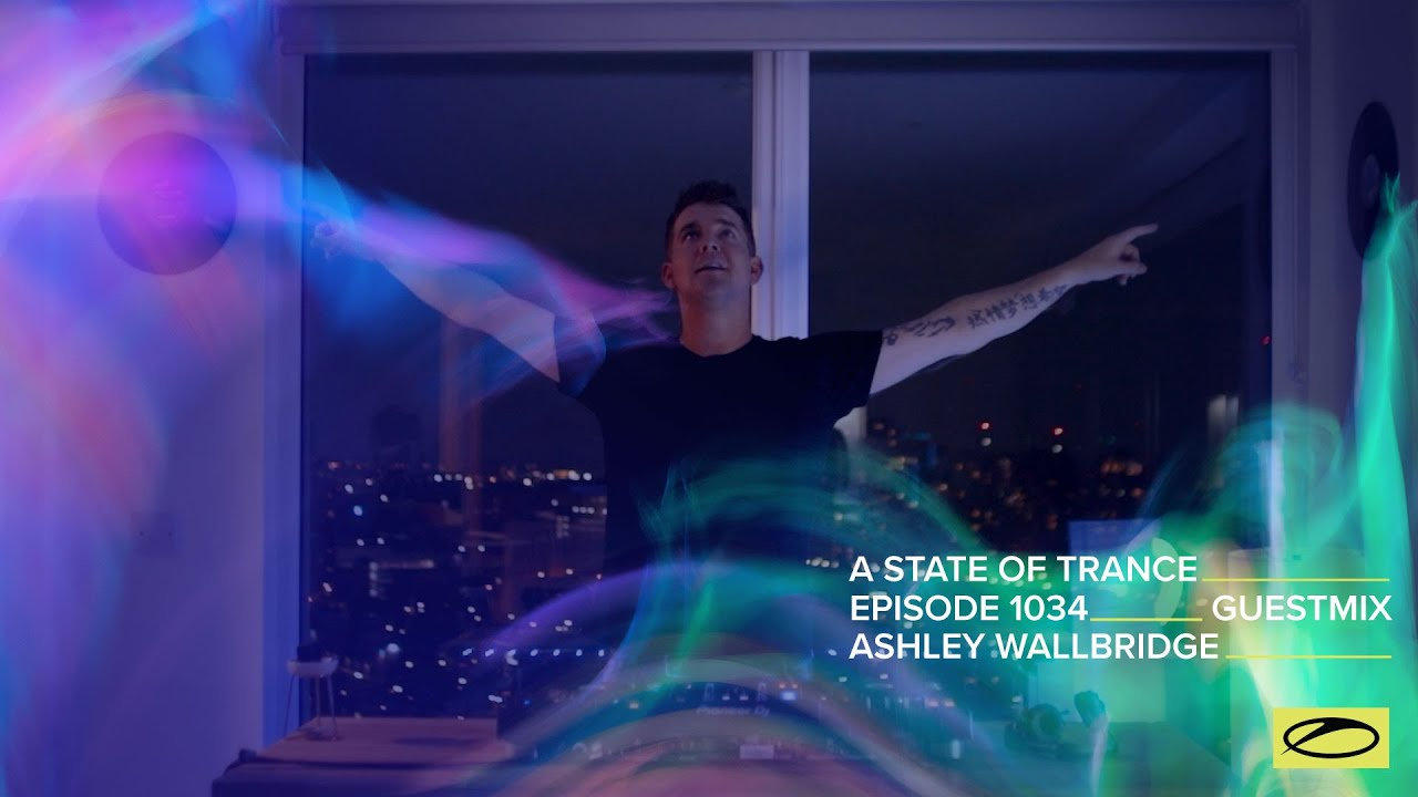Ashley Wallbridge - A State Of Trance Episode 1034 Guest Mix