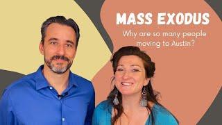 Mass Exodus | Why is Austin TX so Desirable