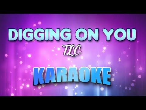Digging On You - TLC (Karaoke version with Lyrics)