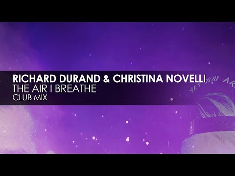 Richard Durand & Christina Novelli - The Air I Breathe mp3