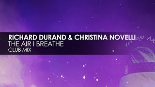 Richard Durand & Christina Novelli - The Air I Breathe