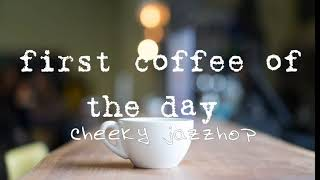 first coffee of the day  [ Jazzhop / Instrumental / lo-fi ]