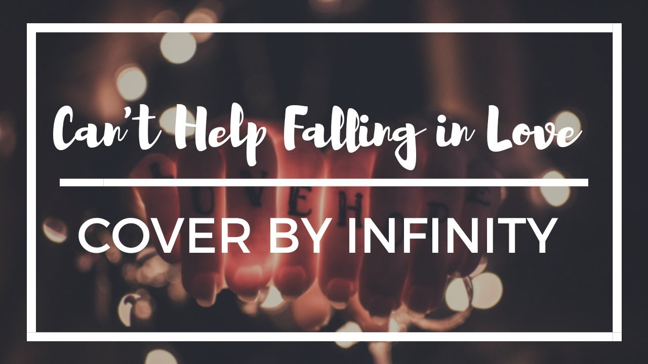 Cant help falling in love cover by infinity youtube cant help falling in love cover by infinity altavistaventures Images