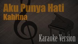 Kahitna - Aku Punya Hati Karaoke Version   Ayjeeme Karaoke