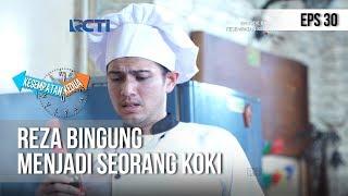 KESEMPATAN KEDUA - Reza Kebingungan Ada Ditubuh Koki (full) [6 Desember 2018]