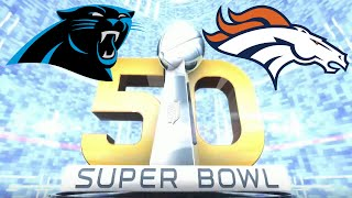 Super Bowl 50 Carolina Panthers vs Denver Broncos Madden 16 2016