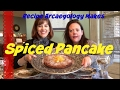 Spiced Pancake recipe from 1600s - Recipe Archaeology