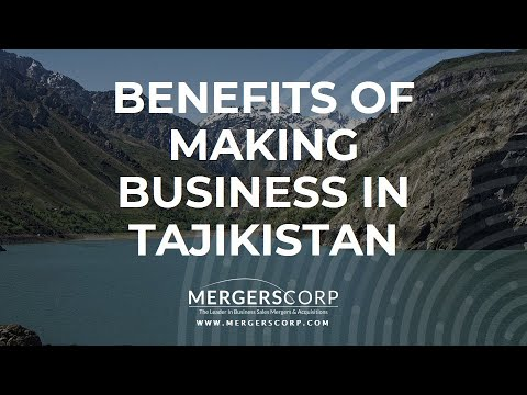 Benefits of Making Business in Tajikistan (Buy & Sell Business in Tajikistan)