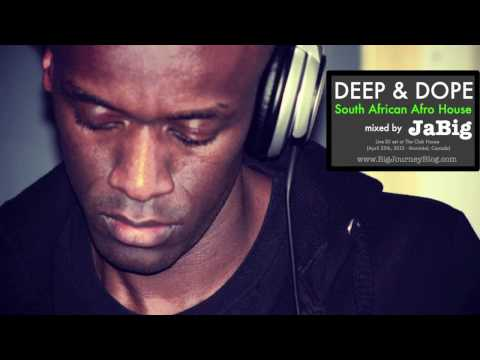 South African House Music DJ Mix by JaBig (AFRO DEEP & DOPE Party 2012 Playlist)