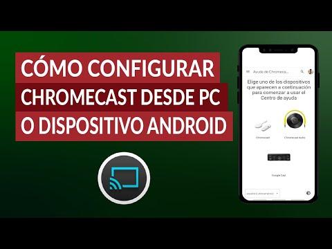 ¿Cómo Configurar Chromecast Desde PC o Dispositivos Android? - Fácil y Rápido
