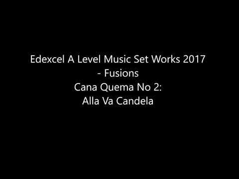 Edexcel A Level Music Set Works Fusions: Cana quema: Alla Va Candela