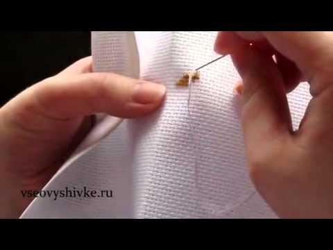Как закреплять нитку при вышивке видео
