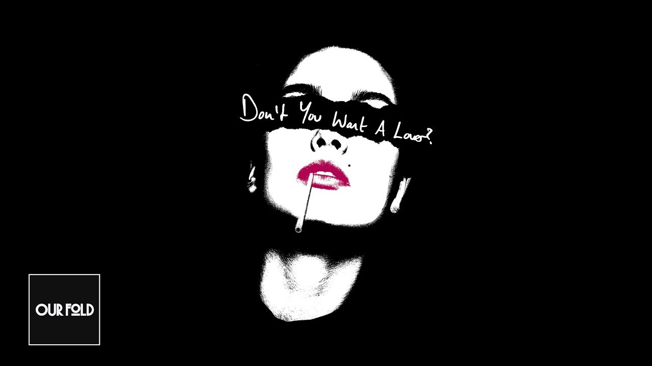 Our Fold - Don't You Want A Lover?