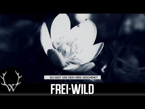 Frei Wild - Du hast uns dein Herz geschenkt [Offizielles Video]
