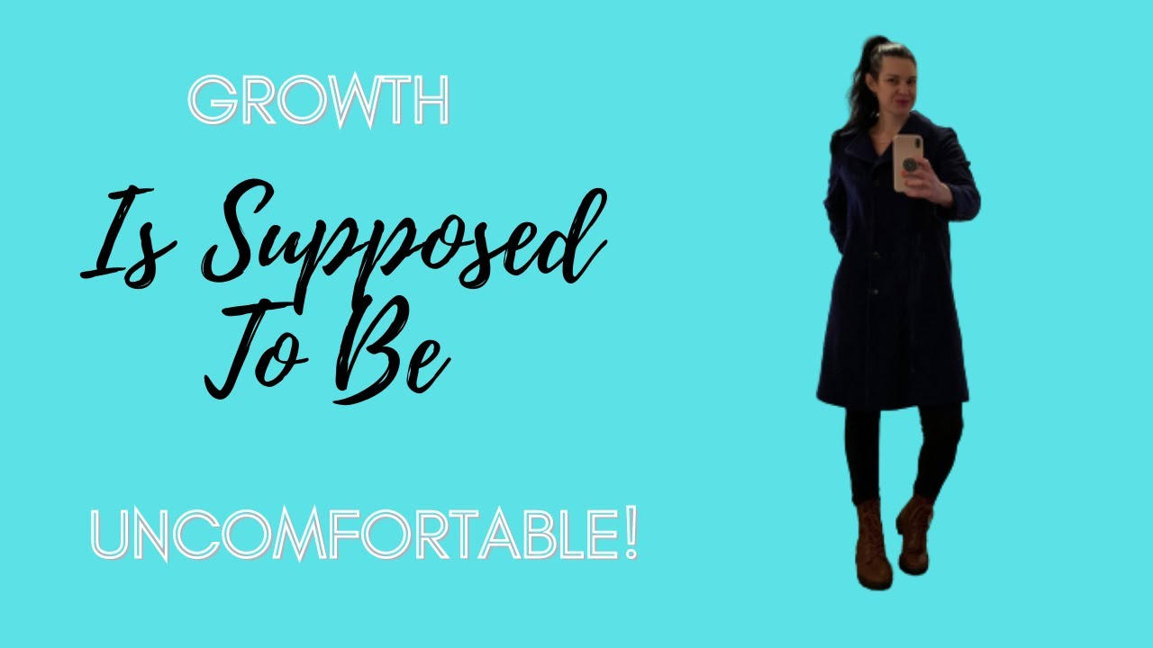 Growth Is Supposed To Be Uncomfortable | Meghan Olsgard