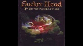 Sucker Head   S S S