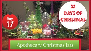 Top 3 ways to Decorate with Apothecary Jars | 17th Day of Christmas 2015!