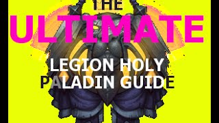 the ultimate legion holy paladin guide