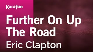 Karaoke Further On Up The Road - Eric Clapton *