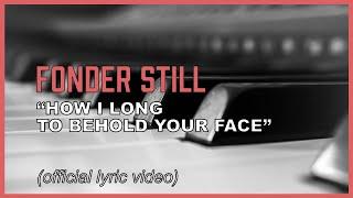 "One day I will meet Jesus face to face - ""Fonder Still"" (lyric video)"