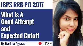 IBPS RRB PO 2017 - What is a Good Attempt and Expected Cutoff By  Barkha Agrawal 2017 Video