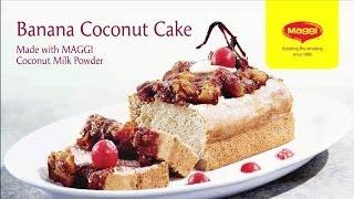 Banana Coconut Cake With Maggi Coconut Milk Powder