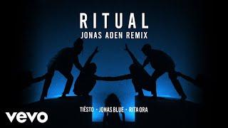 Tiësto, Jonas Blue, Rita Ora - Ritual (Jonas Aden Remix)