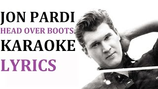 JON PARDI - HEAD OVER BOOTS KARAOKE COVER LYRICS